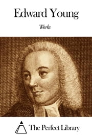 Works of Edward Young ebook by Edward Young
