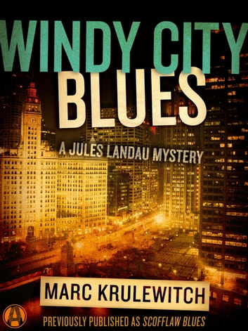Windy City Blues - A Jules Landau Mystery ebook by Marc Krulewitch