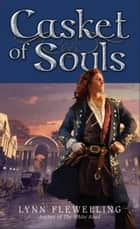 Casket of Souls ebook by Lynn Flewelling