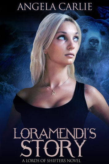 Loramendi's Story - Lords of Shifters, #1 ebook by Angela Carlie