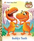 Buddy's Teeth (Dinosaur Train) ebook by Golden Books, Dave Aikins