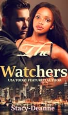 The Watchers - A BWWM Romance ebook by Stacy-Deanne