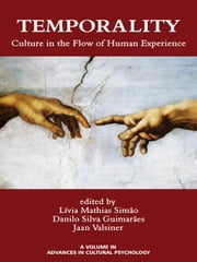 Temporality: Culture in the Flow of Human Experience ebook by Simão, Lívia Mathias