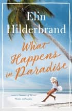 What Happens in Paradise E-bok by Elin Hilderbrand