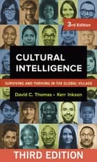 Cultural Intelligence - Surviving and Thriving in the Global Village eBook by David C. Thomas, Kerr C. Inkson