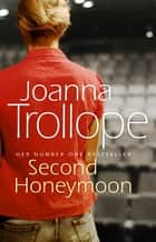Second Honeymoon ebook by Joanna Trollope