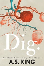 Dig ebook by A.S. King