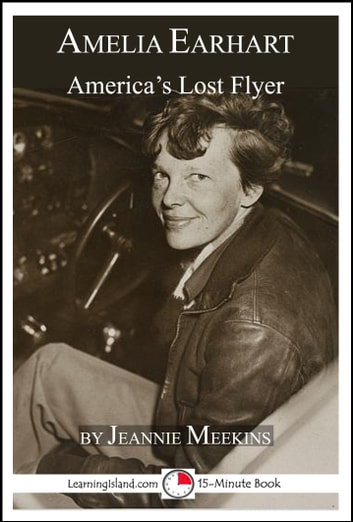 Amelia Earhart: America's Lost Flyer ebook by Jeannie Meekins
