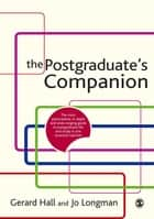 The Postgraduate's Companion ebook by Dr Gerard Hall,Jo Longman