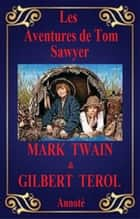 Les Aventures de Tom Sawyer Annoté ebook by MARK TWAIN