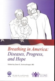 Breathing in America: Diseases, Progress, and Hope ebook by Dean Schraufnagel