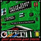 Solid State University audiobook by Jerry Stearns, Jerry Stearns