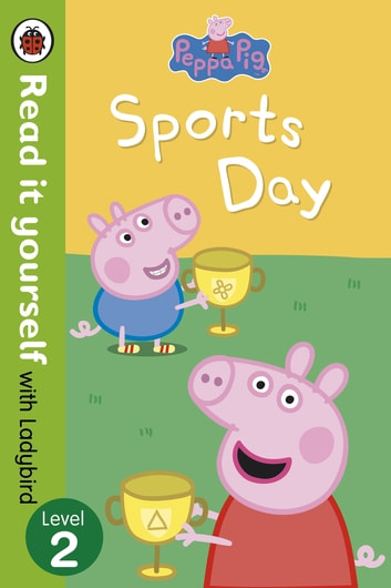 Peppa Pig: Sports Day - Read it yourself with Ladybird - Level 2 ebook by Penguin Books Ltd