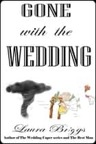 Gone With the Wedding ebook by Laura Briggs