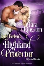 Lady Evelyn's Highland Protector 電子書籍 by Tara Kingston