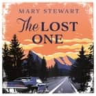 The Lost One audiobook by Mary Stewart