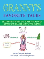 Granny's Favorite Tales ebook by Carolyn D. Anderson,Terry Latterman