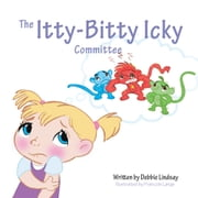 The Itty-Bitty Icky Committee/Heroes of the Heart ebook by Debbie Lindsay