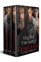 Guardians Boxset (Books 1-3) E-bok by Valerie Twombly