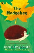 The Hodgeheg ebook by Dick King-Smith