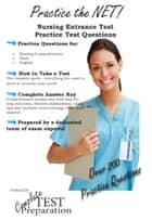 Practice the NET: Nursing Entrance Test Practice Test Questions ebook by Complete Test Preparation Team