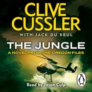 The Jungle - Oregon Files #8 audiobook by Clive Cussler, Jack du Brul