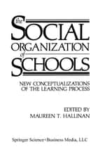 The Social Organization of Schools ebook by Maureen T. Hallinan