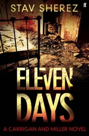 Eleven Days - Carrigan and Miller 2 ebook by Stav Sherez