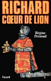 Richard Coeur de Lion ebook by Régine Pernoud