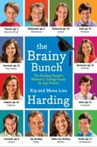 The Brainy Bunch - The Harding Family's Method to College Ready by Age Twelve ebook by Kip Harding, Mona Lisa Harding