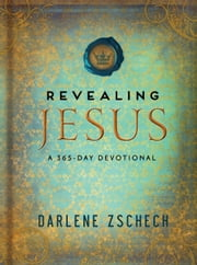 Revealing Jesus - A 365-Day Devotional ebook by Darlene Zschech