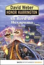 Honor Harrington: An Bord der Hexapuma - Bd. 20. Roman ebook by David Weber, Dietmar Schmidt