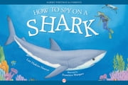 How to Spy on a Shark ebook by Lori Haskins Houran,Francisca Marquez