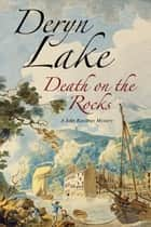 Death on the Rocks ebook by Deryn Lake