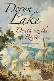 Death on the Rocks - A John Rawlings Eighteenth Century British Mystery ebook by Deryn Lake