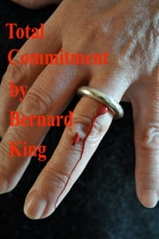 Total Commitment ebook by Bernard King