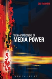 The Contradictions of Media Power ebook by Dr. Des Freedman