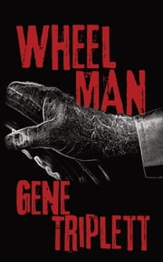Wheel Man ebook by Gene Triplett