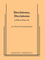 Decisions Decisions ebook by Fred Carmichael