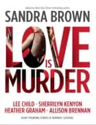 Thriller 3: Love Is Murder ebook by International Thriller Writers Inc
