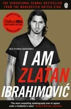 I Am Zlatan Ibrahimovic ebook by Zlatan Ibrahimovic