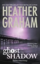 Ghost Shadow (The Bone Island Trilogy, Book 2) ebook by Heather Graham