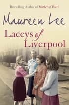 Laceys Of Liverpool ebook by Maureen Lee