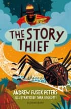 The Story Thief: A Bloomsbury Reader ebook by Andrew Fusek Peters, Sara Ugolotti