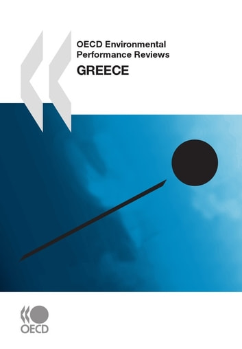 OECD Environmental Performance Reviews: Greece 2009 ebook by Collective