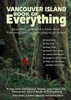 Vancouver Island Book of Everything ebook by Peter Grant