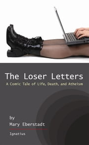 The Loser Letters ebook by Mary Eberstadt