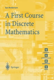 A First Course in Discrete Mathematics ebook by Ian Anderson