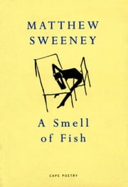 A Smell Of Fish ebook by Matthew Sweeney
