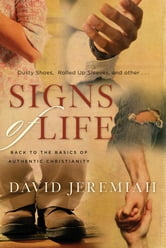 Signs of Life - Back to the Basics of Authentic Christianity ebook by David Jeremiah